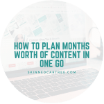 How to plan months worth of content in one go