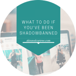 What to do if you've been shadowbanned