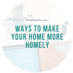 Ways to Make Your Home More Homely