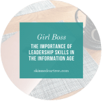 The Importance Of Leadership Skills In The Information Age