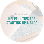Helpful Tips For Starting Up A Blog