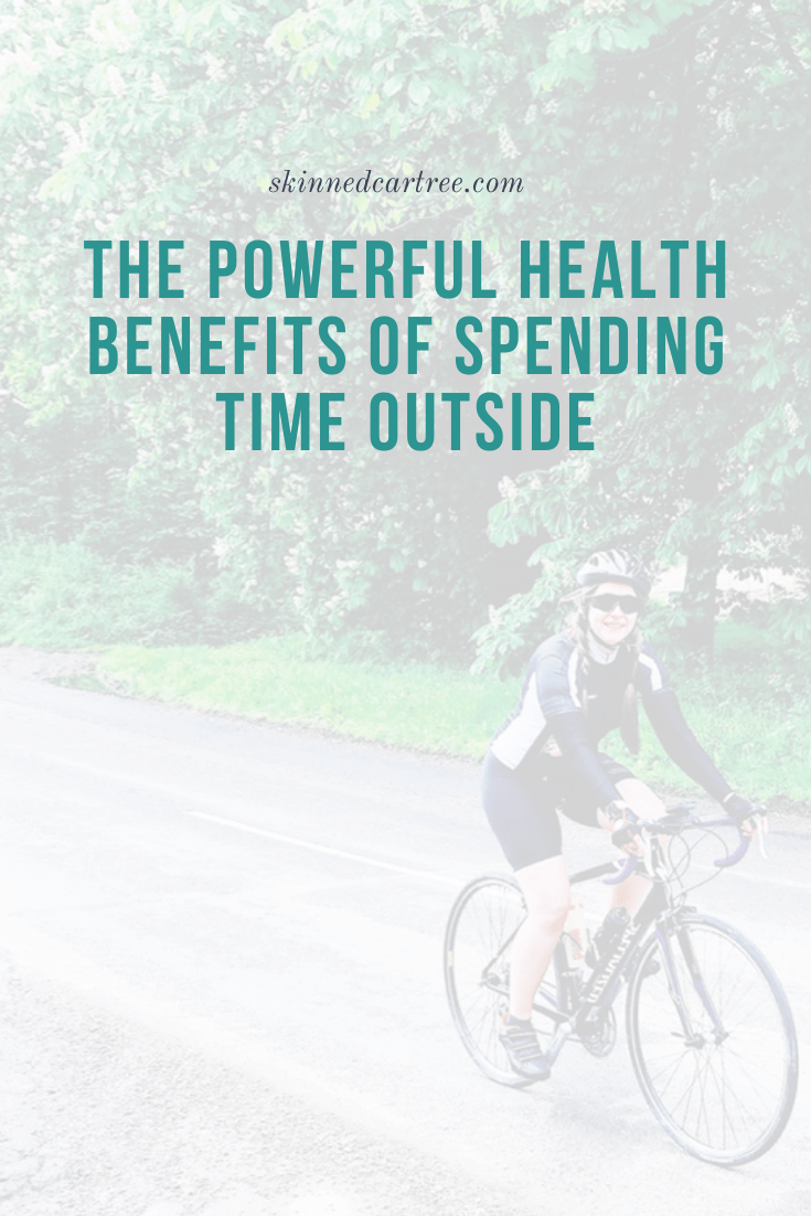 The Powerful Health Benefits of Spending Time Outside