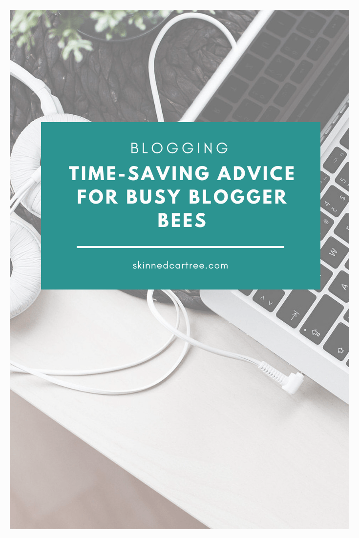 Time-Saving Advice For Busy Blogger Bees