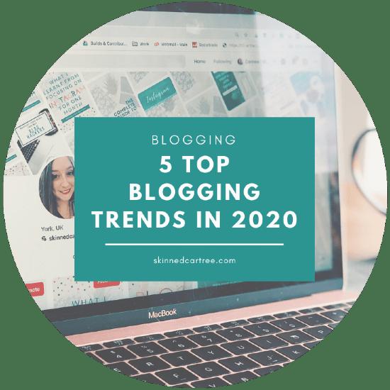 5 Top Blogging Trends in 2020