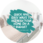 Quick and Easy Ways to Refresh Your Home on a Budget