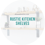 Our rustic kitchen shelves