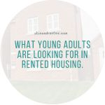 What young adults are looking for in rented housing.
