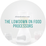 The Lowdown on Food Processors