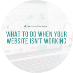 What To Do When Your Website Isn't Working