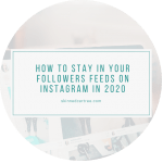 How stay in your followers feeds on Instagram in 2020