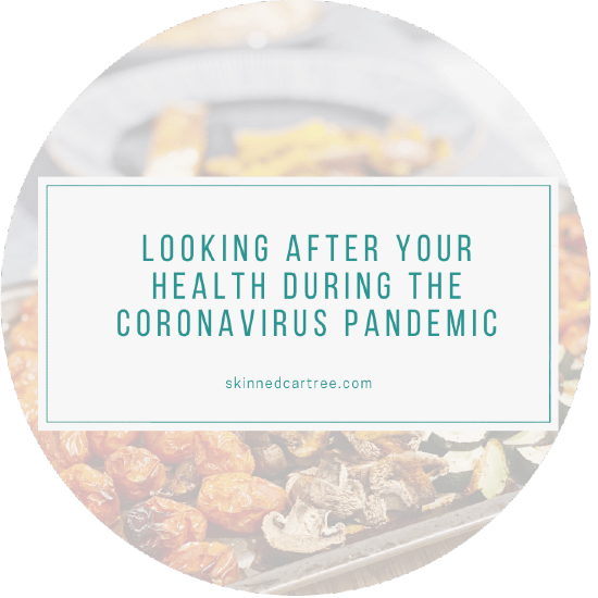 Looking after your health during the coronavirus pandemic