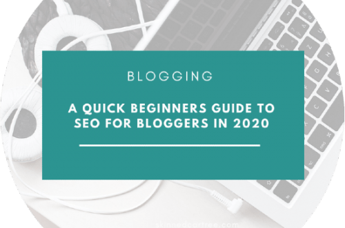 A quick beginners guide to SEO for bloggers in 2020
